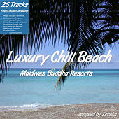 Luxury Chill Beach - Maldives Buddha Resorts (compiled by Zelonka) by Various Artists