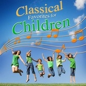 Classical Favorites for Children by Various Artists