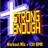 Strong Enough - Workout Mix + 125 BPM by Christian Workout Hits