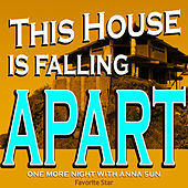 This House Is Falling Apart (One More Night With Anna Sun) by Favorite Star
