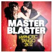 Hypnotic Tango 2k12 by Master Blaster