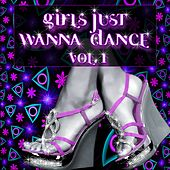 Girls Just Wanna Dance, Vol. 1 by Various Artists
