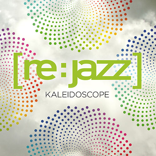 Kaleidoscope by [re:jazz]