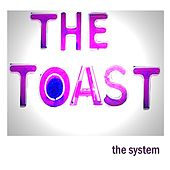 The Toast by The System
