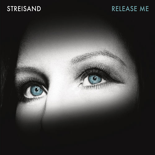Release Me by Barbra Streisand