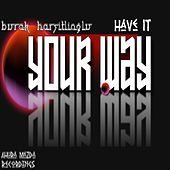 Have It Your Way by Burak Harsitlioglu