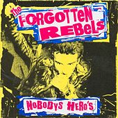 Nobodys Hero's by The Forgotten Rebels