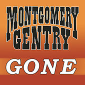 Gone by Montgomery Gentry