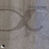 Who Is The Alpha - Single by Caspian
