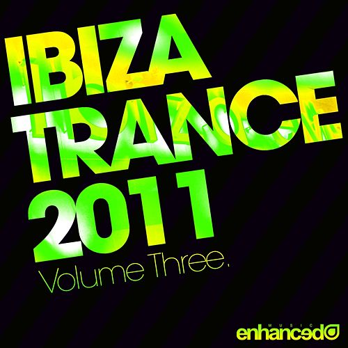 Ibiza Trance 2011 - Volume Three - EP by Various Artists