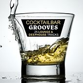 CocktailBar Grooves Vol. 1 - 25 Lounge & Deephouse Tracks by Various Artists