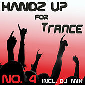 Handz Up For Trance - No. 4 (incl. 1 Hour Megamix) by Various Artists