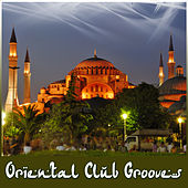 Ortiental Club Grooves by Various Artists