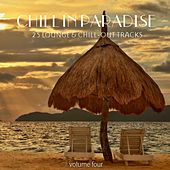 Chill In Paradise Vol. 4 - 25 Lounge & Chill-Out Tracks by Various Artists