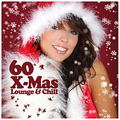 60 X-Mas Lounge & Chill by Various Artists