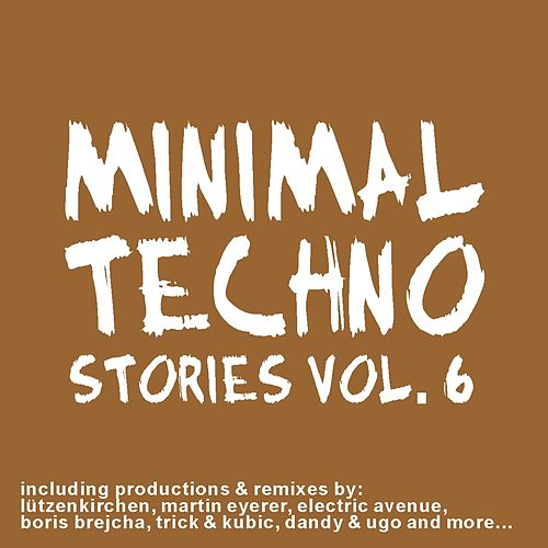 Minimal Techno Stories Vol. 6 by Various Artists