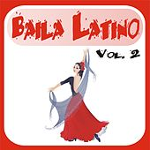Baila Latino Vol. 2 by Various Artists
