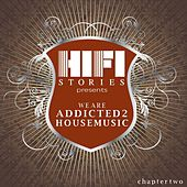 We Are Addicted 2 House Music - Chapter Two by Various Artists
