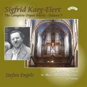 The Complete Organ Works of Sigfrid Karg-Elert: Volume 7 - The Seifert Organ of St. Mary's Basilica, Kevelaer, Germany by Stefan Engels