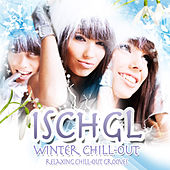Ischgl - Winter Chill-Out - Relaxing Chill-Out Grooves by Various Artists