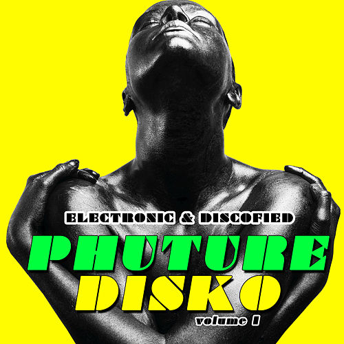 Phuture Disko - Electronic & Discofied by Various Artists