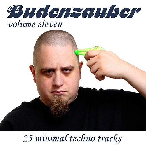 Budenzauber Vol. 11 - 25 Minimal Techno Tracks by Various Artists