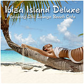 Ibiza Island Deluxe - Relaxing Chill Lounge Beach Cafe by Various Artists