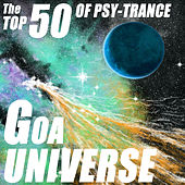 Goa Universe - The Top 50 Of Psychedelic Trance by Various Artists