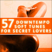 57 Downtempo Soft Tunes For Secret Lovers by Various Artists