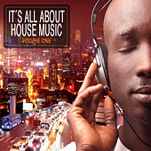 It's All About House Music! by Various Artists