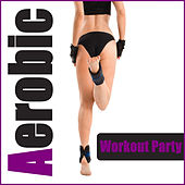 Aerobic Workout Party - 2 Hours HI-NRG Fitness Music (Incl. 2 DJ-Mixes) von Various Artists