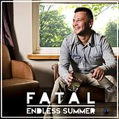 Endless Summer by Fatal