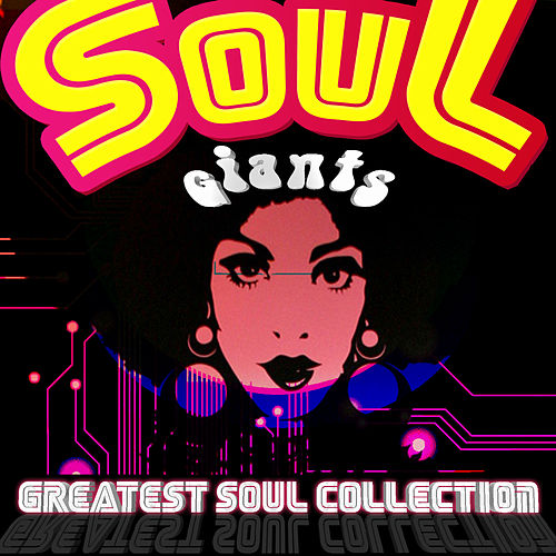 Soul Giants - Greatest Soul Collection by Various Artists