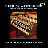 The Trinity Hall Harpsichord by Andrew Garlick, after Goujon 1748 by Andrew Arthur