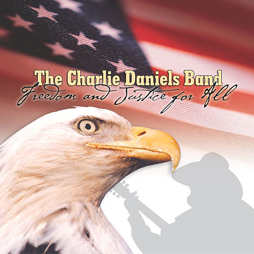 Freedom & Justice For All by Charlie Daniels Band