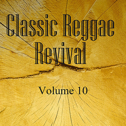 Classic Reggae Revival Vol 10 by Various Artists