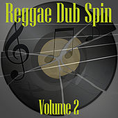 Reggae Dub Spin Vol 2 by Various Artists