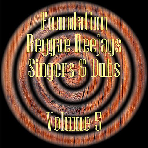 Foundation Deejays Singers & Dubs Vol 5 by Various Artists