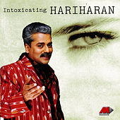 Intoxicating Hariharan by Hariharan