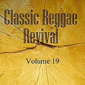 Classic Reggae Revival Vol 19 by Various Artists