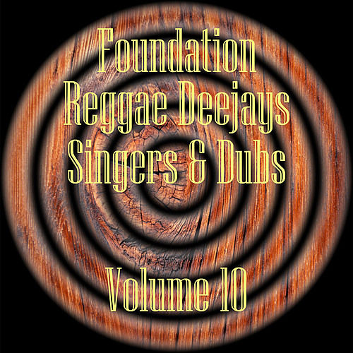 Foundation Deejays Singers & Dubs Vol 10 by Various Artists