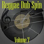 Reggae Dub Spin Vol 7 by Various Artists
