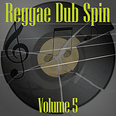 Reggae Dub Spin Vol 5 by Various Artists