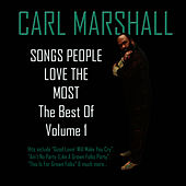 Songs People Love the Most: The Best of Carl Marshall, Volume 1 (Expanded Edition) by Carl Marshall