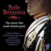Rule Britannia: The Music That Made Britain Great by Various Artists