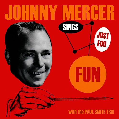 Sings Just for Fun by Johnny Mercer