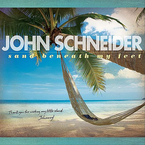 Sand Beneath My Feet by John Schneider