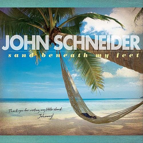 Sand Beneath My Feet by John Schneider