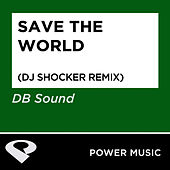 Save The World - Single by DB Sound