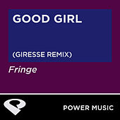 Good Girl - Single by Fringe